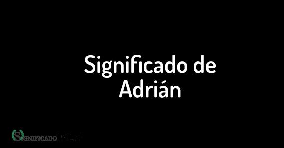 significado del nombre adrian
